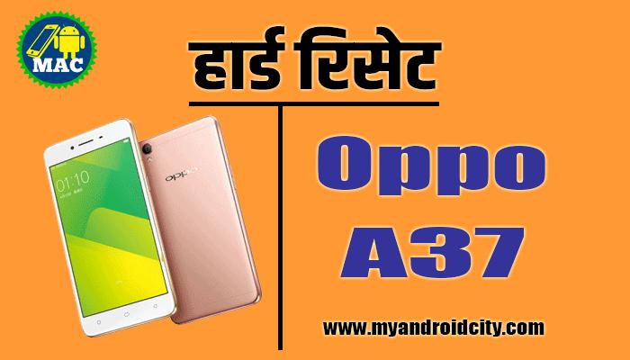 Oppo-A37-Phone-Ko-Hard-Reset-Kaise-Kare